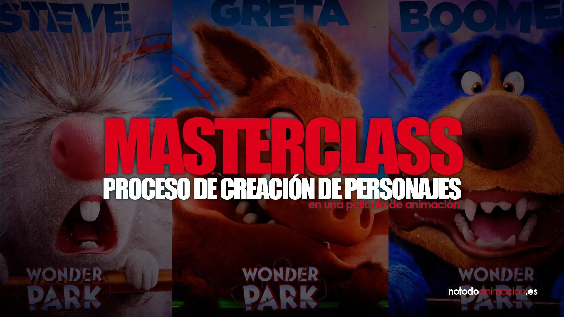 MasterClass | Todo sobre el proceso de Creación de Personajes en una película de animación