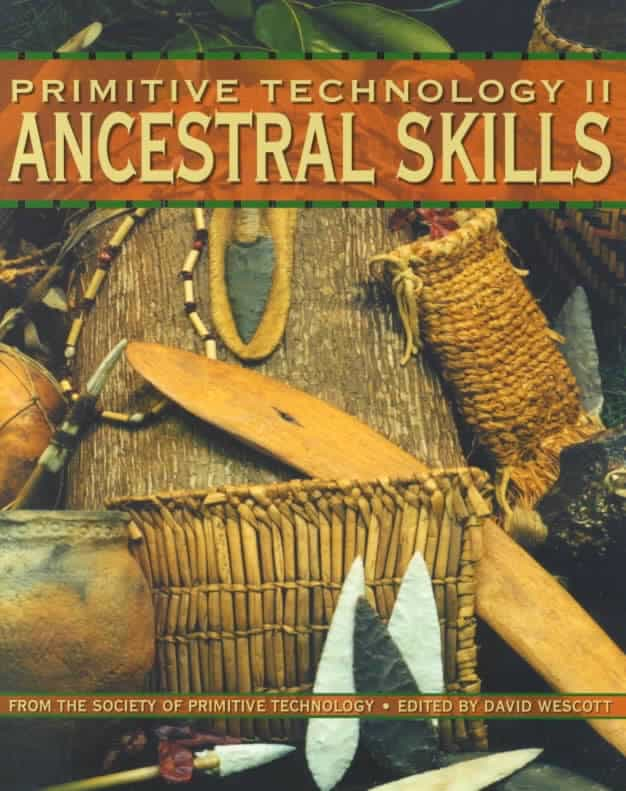 Primitive Technology II Ancestral Skill - A Book of Earth Skills - No Trace Book recommendations