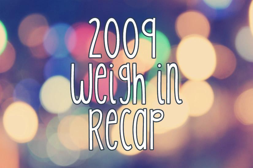 2009 Weigh In Recap