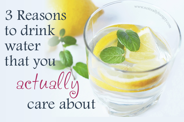 3 Reasons to drink water that you actually care about