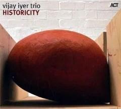 Vijay Iyer Trio: Historicity