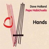Dave Holland and Pepe Habichuela: Hands