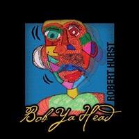 "Robert Hurst Releases ""Bob Ya Head"""