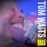 Tom Waits Releases Bad As Me, Featuring Flea and Les Claypool