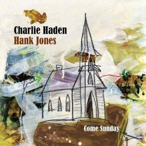 Charlie Haden and Hank Jones: Come Sunday