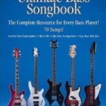 The Ultimate Bass Songbook: The Complete Resource for Every Bass Player