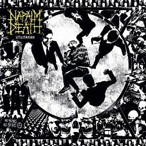 """Napalm Death Releases """"Utilitarian"""""""