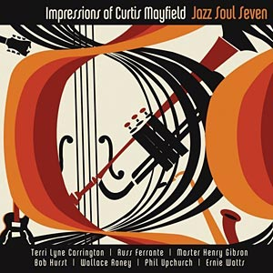 "Jazz Soul Seven Releases ""Impressions of Curtis Mayfield"""