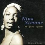 Nina Simone: Ain't Got No/I Got Life