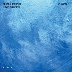 """Michael Manring and Kevin Kastning Release """"In Winter"""""""