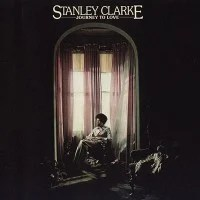 Stanley Clarke: Journey to Love
