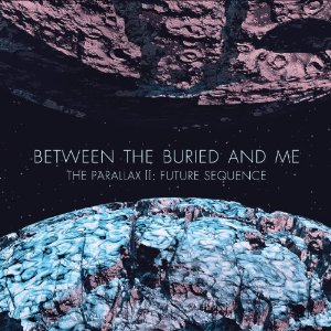 "Between The Buried and Me Releases ""The Parallax II: Future Sequence"""