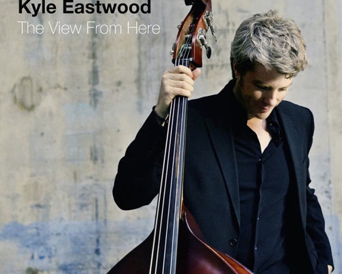"Kyle Eastwood Releases ""The View From Here"""
