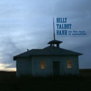 Billy Talbot Band: On the Road to Spearfish