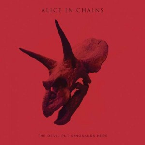 Alice In Chains: The Devil Put Dinosaurs Here