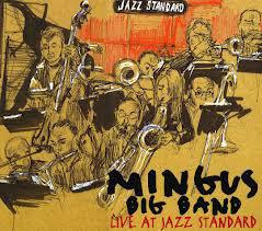 Mingus Big Band: Live at Jazz Standard