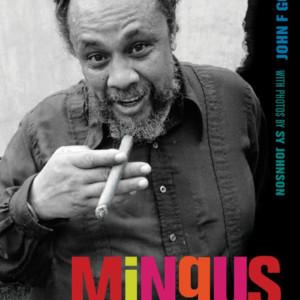 Mingus Speaks: Interviews with Charles Mingus (1972-1974)