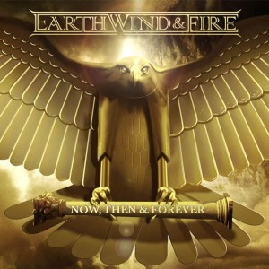 Earth, Wind and Fire: Now, Then & Forever