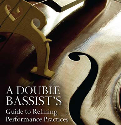 """Murray Grodner Releases """"A Double Bassist's Guide to Refining Performance Practices"""""""