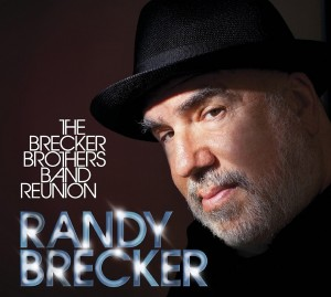 Randy Brecker: Brecker Brothers Band Reunion