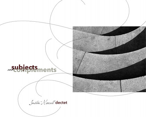 """Justin Morell Dectet Releases """"Subjects and Complements"""", Featuring Damian Erskine"""