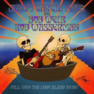 Jerry Garcia Band/Bob Weir & Rob Wasserman: Fall 1989: The Long Island Sound