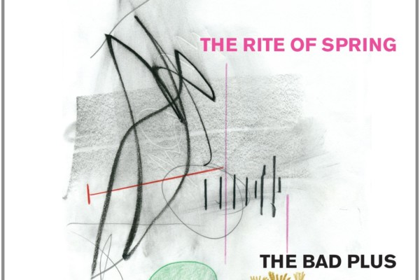 "The Bad Plus Reimagines Stravinsky's ""The Rite of Spring"""