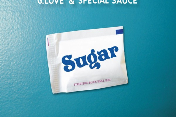 """G. Love and Special Sauce Release """"Sugar"""""""