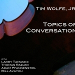 """Tim Wolfe, Jr. Releases """"Topics of Conversation"""""""
