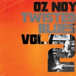 """Oz Noy Releases """"Twisted Blues Vol. 2"""" with Will Lee and Roscoe Beck"""
