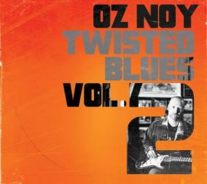 Oz Noy: Twisted Blues Vol. 2