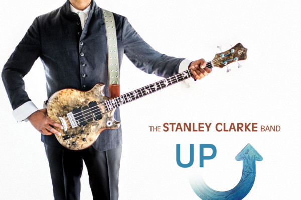 """The Stanley Clarke Band Plays it Happy on """"Up"""""""