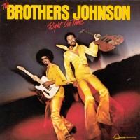 The Brothers Johnson: Right On Time
