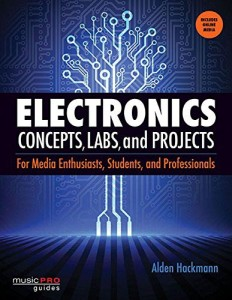 Electronics Concepts, Labs and Projects For Media Enthusiasts, Students, and Professionals