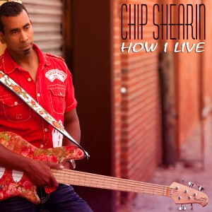 Chip Shearin: How I Live