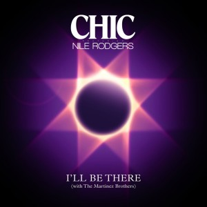 Chic: I'll Be There (Single)
