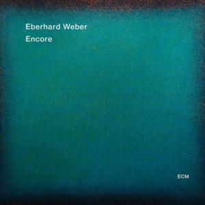 """Eberhard Weber Revitalizes Solos on """"Encore"""""""