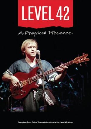 Level 42 — A Physical Presence Bass Transcriptions