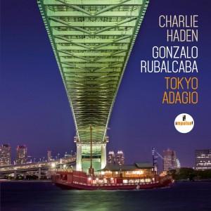 Charlie Haden & Gonzalo Rubalcaba: Tokyo Adagio