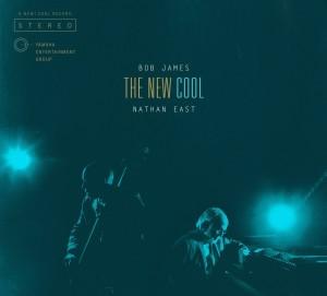 Bob James & Nathan East: The New Cool