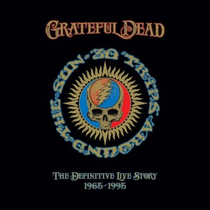 Grateful Dead: 30 Trips Around the Sun: The Definitive Live Story