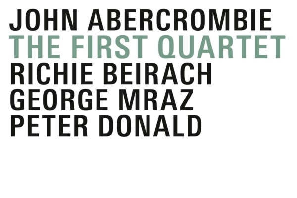 Three John Abercrombie Quartet Records Re-Released in One Package