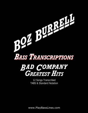 Boz Burrell, Bad Company Bass Transcriptions