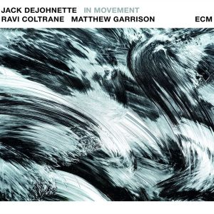 DeJohnette/Garrison/Coltrane: In Movement