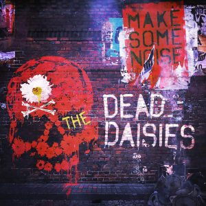 The Dead Daisies: Make Some Noise