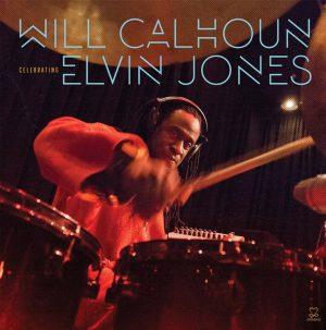 Will Calhoun: Celebrating Elvin Jones