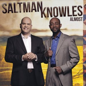 Saltman Knowles: Almost