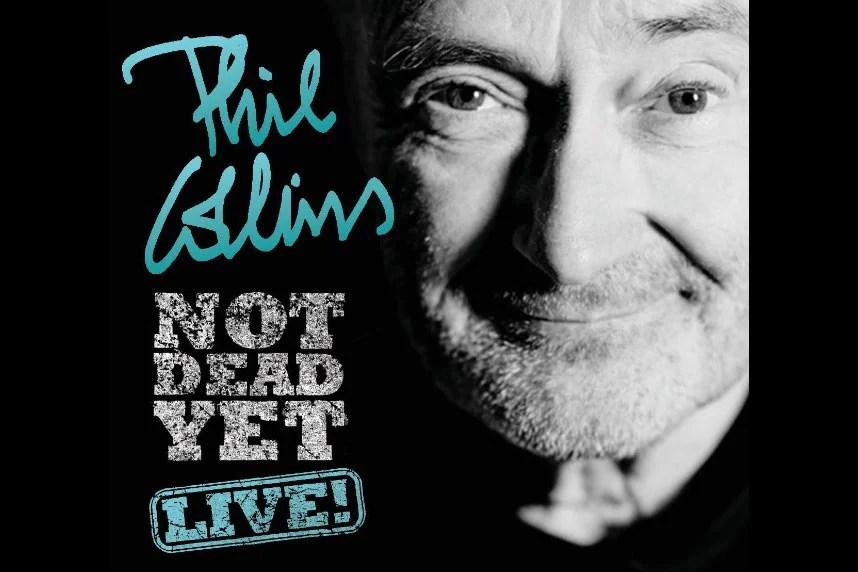 """Phil Collins """"Not Dead Yet Live!"""" Tour"""