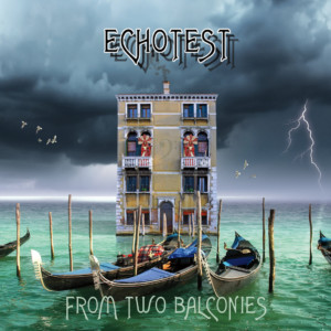 """EchoTest Releases Third Album, """"From Two Balconies"""""""
