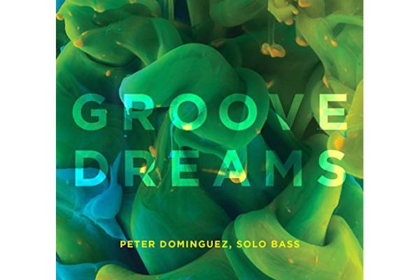 "Peter Dominguez Releases ""Groove Dreams"""